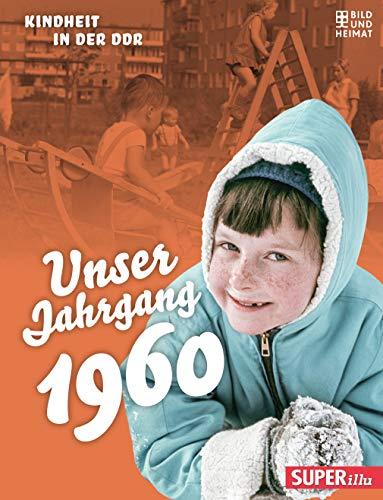 Unser Jahrgang 1960: Kindheit in der DDR