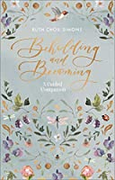 Beholding and Becoming: A Guided Companion