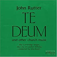 Rutter: Te Deum and Other Church Music by The Cambridge Singers
