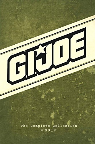 G.I. JOE: The Complete Collection Volume 1 (Gi Joe 1)
