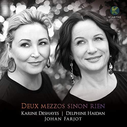 Karine Deshayes, Delphine Haidan & Johan Farjot