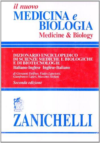 Il nuovo Medicina e biologia-Medicine & biology. Dizionario enciclopedico di scienze mediche e biologiche e di biotecnologie