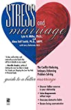STRESS AND MARRIAGE:the Conflict-Reducing, Intimacy-Ehancing Problem-Solving Guide to a Better Marriage