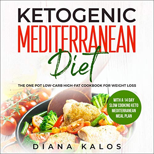 Ketogenic Mediterranean Diet: The One Pot Low-Carb High-Fat Cookbook for Weight Loss  By  cover art