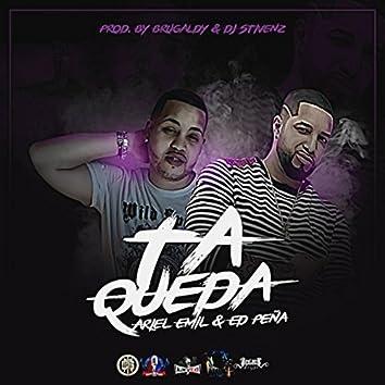 Ta Queda (feat. Ed Peña)