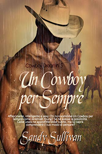 Un Cowboy per Sempre (Cowboy Dreamin' Vol. 5) di [Sandy Sullivan, ALESSANDRA MAGAGNATO, BRUNA MARTINELLI]
