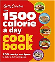 Betty Crocker 1500 Calorie a Day Cookbook: 200 Tasty Recipes to Build a Daily Eating Plan (Betty Crocker Cooking)