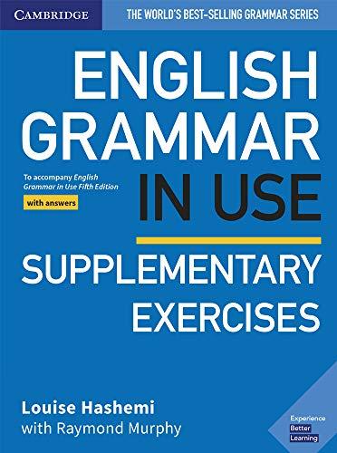 English grammar in use. Supplementary exercises with answers. Per le Scuole superiori. Con espansione online: To Accompany English Grammar in Use Fifth Edition