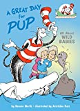 A Great Day for Pup! (Cat in the Hat's Learning Library)