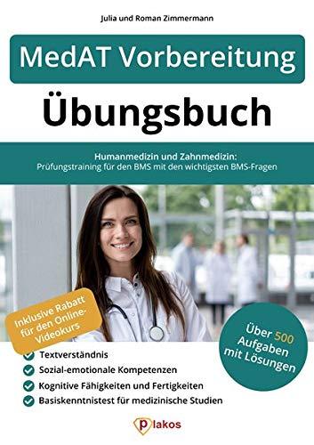 MedAT Vorbereitung Übungsbuch: Über 500 Aufgaben mit Lösungen zum Üben | Humanmedizin und Zahnmedizin: Prüfungstraining für den BMS mit den wichtigsten BMS-Fragen