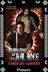 Hanging in the Balance (In Life and Blood Book 1) Kindle Edition