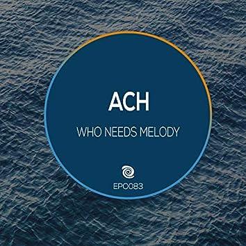 Who Needs Melody
