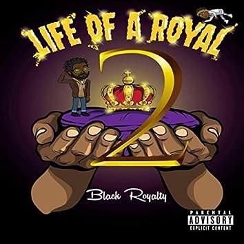 Life of a Royal 2