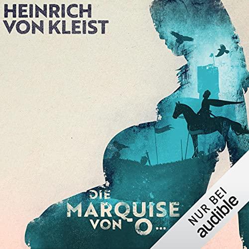 Die Marquise von O Audiobook By Heinrich von Kleist cover art