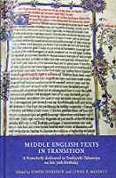 Middle English Texts in Transition: A Festschrift Dedicated to Toshiyuki Takamiya on His 70th Birthday (Manuscript Culture in the British Isles)