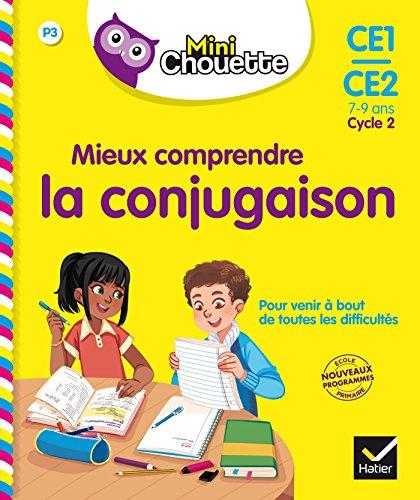 Mini Chouette - Mieux comprendre la Conjugaison CE1/CE2 7-9 ans (Mini Chouette Primaire)
