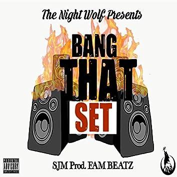 Bang That Set