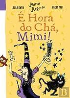 É Hora do Chá, Mimi! (Portuguese Edition)