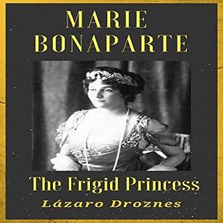 Marie Bonaparte: The Frigid Princess cover art