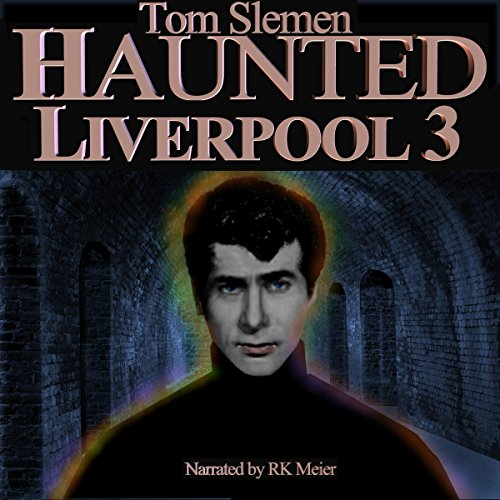 Haunted Liverpool 3 audiobook cover art
