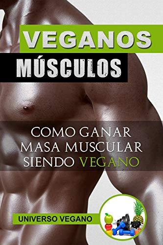 Como Ganar Masa Muscular Siendo Vegano: DEPORTE Y NUTRICIÓN VEGANA / Gana Musculo Siendo Vegano