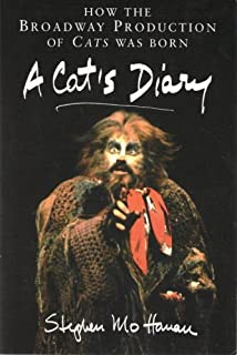 A Cat's Diary: How The Broadway Production of Cats Was Born (Art of Theater Series)
