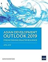 Asian Development Outlook 2019: Strengthening Disaster Resilience (Asian Development Outlook (Ado))
