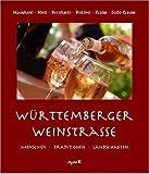 Württemberger Weinstrasse: Menschen Traditionen Landschaften