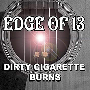 Dirty Cigarette Burns