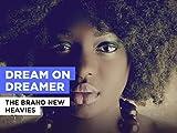 Dream On Dreamer al estilo de The Brand New Heavies