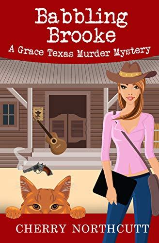 Babbling Brooke: A Grace Texas Murder Mystery (Grace Texas Cozy Mysteries Book 3)