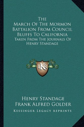 Download The March of the Mormon Battalion from Council Bluffs to California: Taken from the Journals of Henry Standage 1163187321