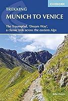 Trekking Munich to Venice: The Traumpfad, 'Dream Way', a Classic Trek Across the Eastern Alps (International Trekking)