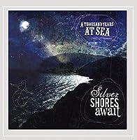 Silver Shores Await