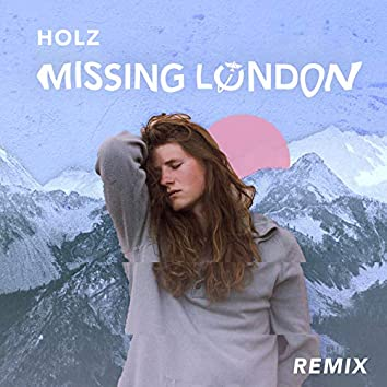 Missing London (Holz Remix)