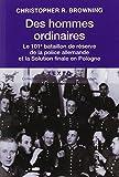 Des hommes ordinaires - Le 101e bataillon de réserve de la police allemande et la Solution finale en Pologne