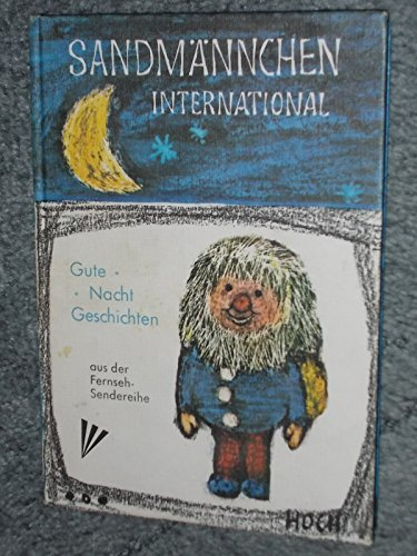 Sandmännchen international. Gute- Nacht- Geschichten aus der Fernseh- Sendereihe.