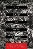The Land of Open Graves: Living and Dying on the Migrant Trail (Volume 36) (California Series in Public Anthropology)