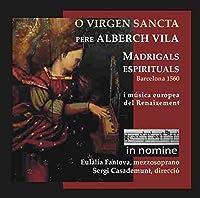 O Virgen Sancta. Madrigals Espirituals I M?sica Europea Del Renaixement