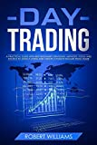 Day Trading: A Practical Guide with Best Beginners Strategies, Methods, Tools and Tactics to Make a Living and Create a Passive Income from Home