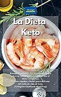 La Dieta Keto: Recetas rápidas, fáciles y asequibles para ahorrar tiempo y sentirse mejor con la dieta Cetogénica. Recetas rápidas y fáciles para disfrutar del estilo de vida de Ceto. (Ketogenic Cookbook Meal Prep)