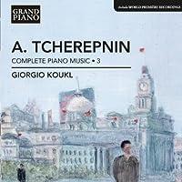 Complete Piano Music 3 by ALEXANDER TCHEREPNIN (2013-05-28)