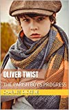OLIVER TWIST: THE PARISH BOY'S PROGRESS (English Edition)