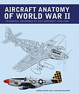 Aircraft Anatomy of World War II: Technical Drawings of Key Aircraft 1939-1945