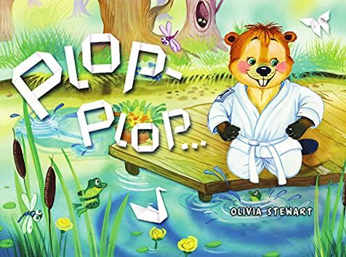 Olivia Stewart - Plop Plop...: A Heartwarming Bedtime Story For Nursery, Kindergarten, Preschool Kids With Adorable Vivid Illustrations (English Edition)
