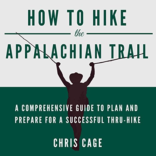How to Hike the Appalachian Trail     A Comprehensive Guide to Plan and Prepare for a Successful Thru-Hike              By:                                                                                                                                 Chris Cage                               Narrated by:                                                                                                                                 John E Broussard                      Length: 5 hrs and 7 mins     97 ratings     Overall 4.6
