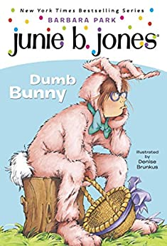 Junie B. Jones #27: Dumb Bunny by [Barbara Park, Denise Brunkus]