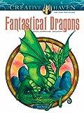 Creative Haven Fantastical Dragons Coloring Book (Adult Coloring)