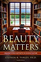 Beauty Matters: Creating a High Aesthetic in School Culture