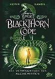 Der Blackthorn-Code - Das Vermächtnis des Alchemisten (Die Blackthorn Code-Reihe, Band 1)